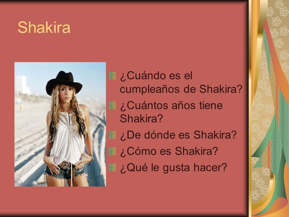 Shakira ¿Cuándo es el cumpleaños de Shakira.¿Cuántos años tiene Shakira.