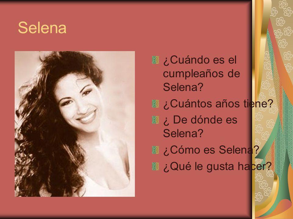 Selena ¿Cuándo es el cumpleaños de Selena.¿Cuántos años tiene.
