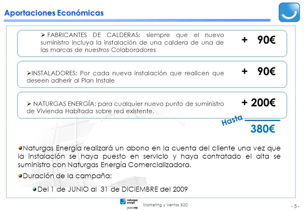 Marketing y Ventas B2C - 5 - Aportaciones Económicas FABRICANTES DE CALDERAS: siempre que el nuevo suministro incluya la instalación de una caldera de