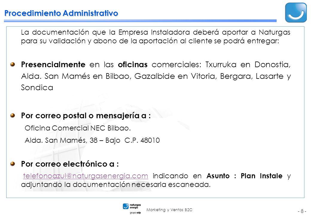 Marketing y Ventas B2C - 8 - Procedimiento Administrativo La documentación que la Empresa Instaladora deberá aportar a Naturgas para su validación y a