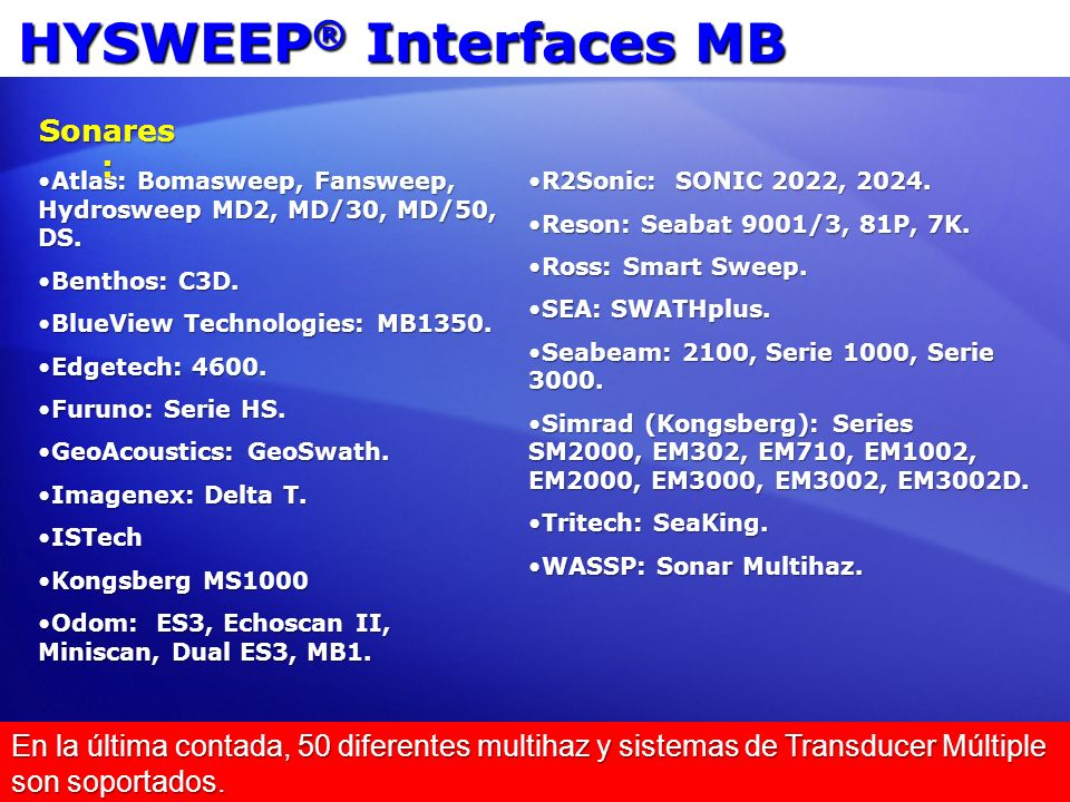 HYSWEEP ® Interfaces MB Atlas: Bomasweep, Fansweep, Hydrosweep MD2, MD/30, MD/50, DS.Atlas: Bomasweep, Fansweep, Hydrosweep MD2, MD/30, MD/50, DS. Ben
