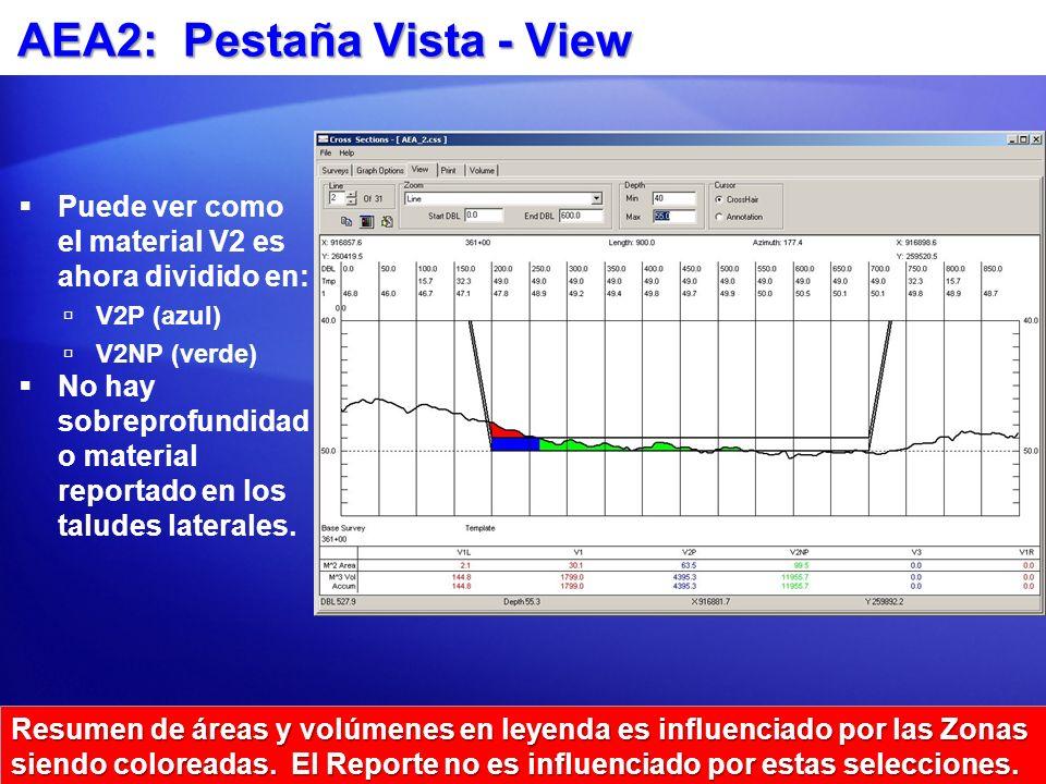 AEA2: Pestaña Vista - View Puede ver como el material V2 es ahora dividido en: V2P (azul) V2NP (verde) No hay sobreprofundidad o material reportado en