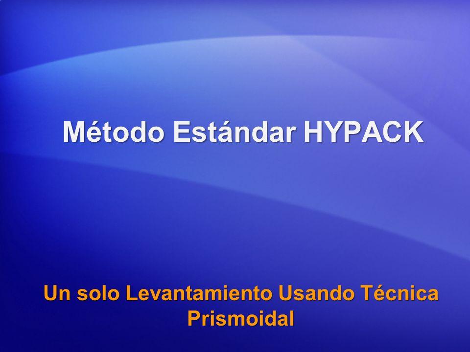 Método Estándar HYPACK Un solo Levantamiento Usando Técnica Prismoidal