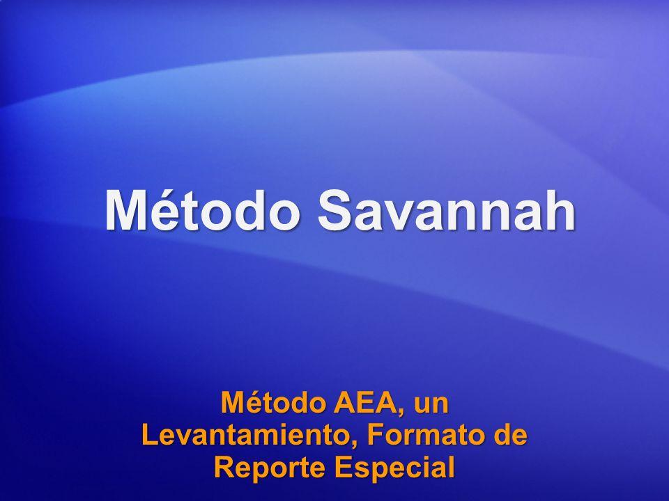 Método Savannah Método AEA, un Levantamiento, Formato de Reporte Especial