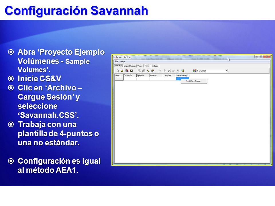 Configuración Savannah Abra Proyecto Ejemplo Volúmenes - Sample Volumes. Abra Proyecto Ejemplo Volúmenes - Sample Volumes. Inicie CS&V Inicie CS&V Cli