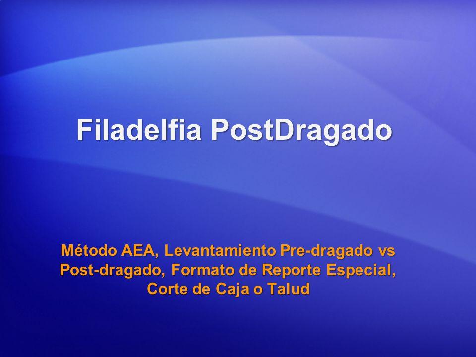 Filadelfia PostDragado Método AEA, Levantamiento Pre-dragado vs Post-dragado, Formato de Reporte Especial, Corte de Caja o Talud