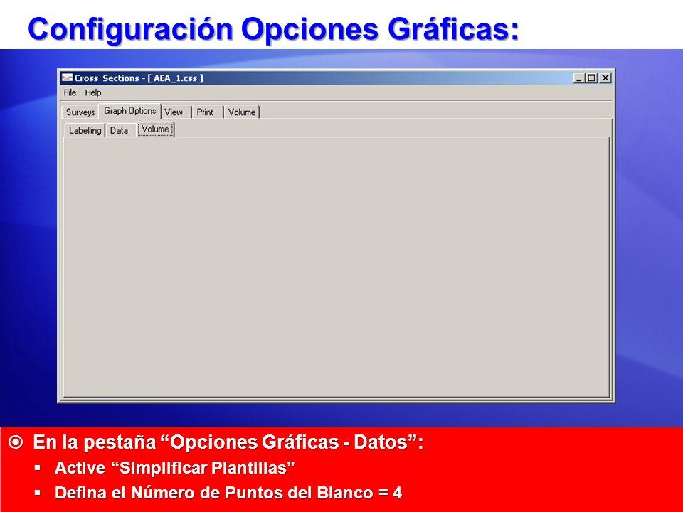 Configuración Opciones Gráficas: En la pestaña Opciones Gráficas - Datos: En la pestaña Opciones Gráficas - Datos: Active Simplificar Plantillas Activ