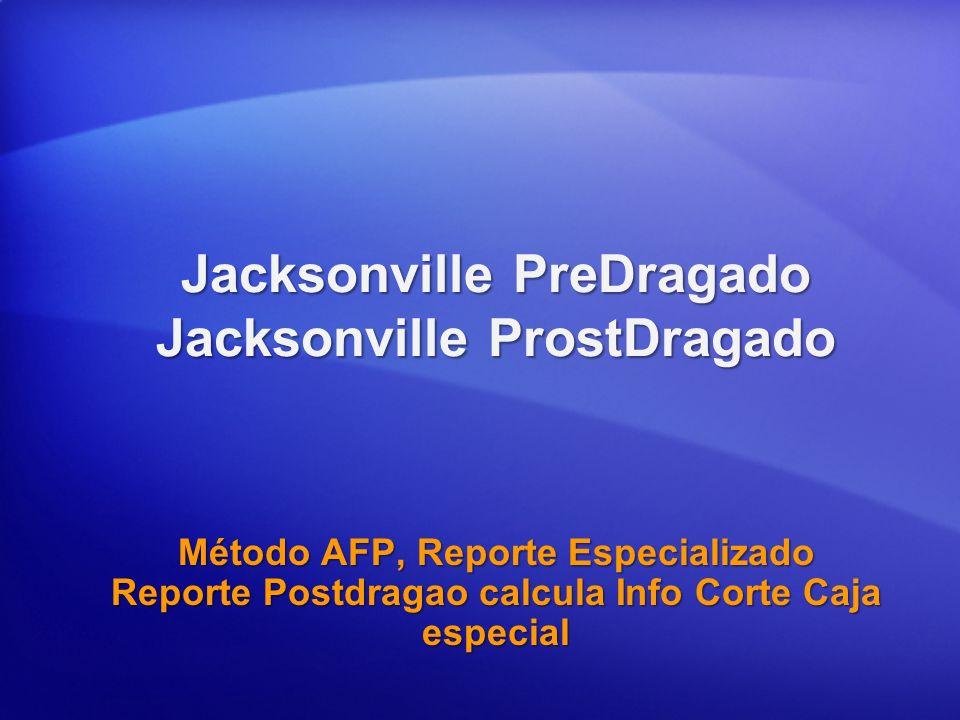 Jacksonville PreDragado Jacksonville ProstDragado Método AFP, Reporte Especializado Reporte Postdragao calcula Info Corte Caja especial