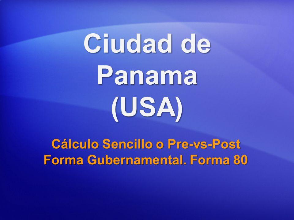 Ciudad de Panama (USA) Cálculo Sencillo o Pre-vs-Post Forma Gubernamental. Forma 80