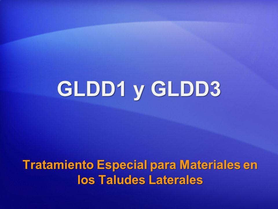 GLDD1 y GLDD3 Tratamiento Especial para Materiales en los Taludes Laterales