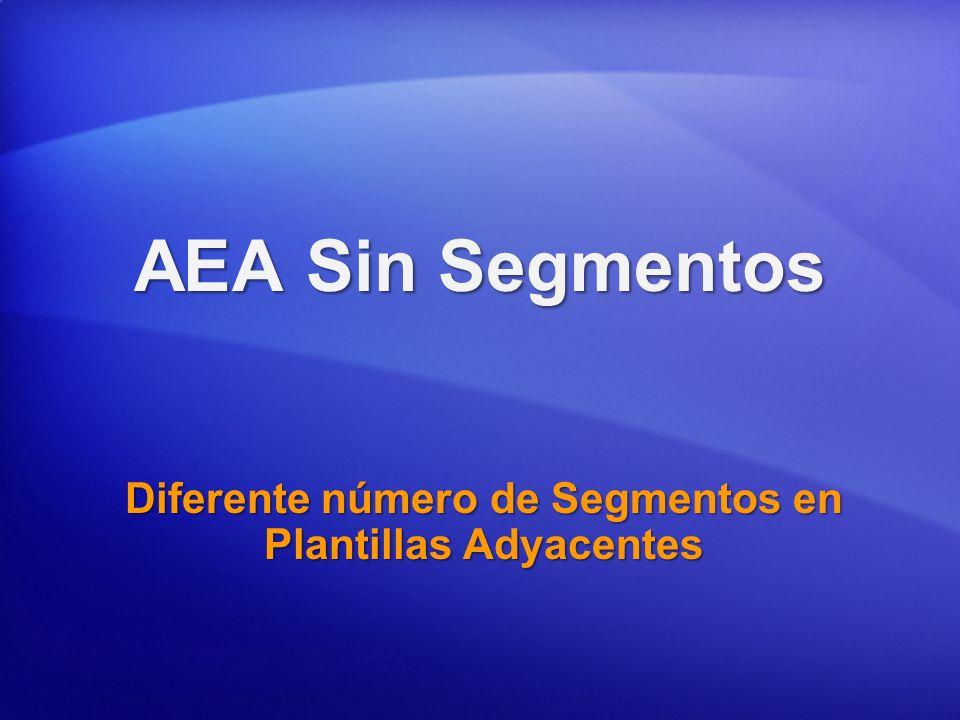 AEA Sin Segmentos Diferente número de Segmentos en Plantillas Adyacentes