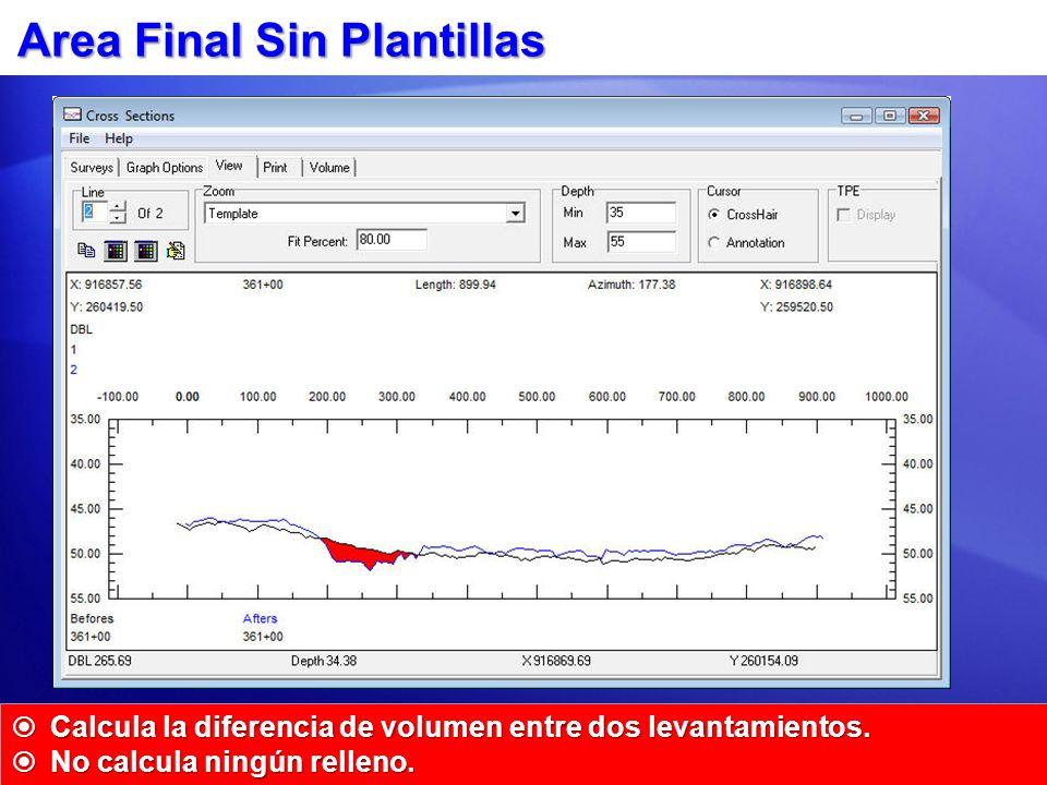Area Final Sin Plantillas Calcula la diferencia de volumen entre dos levantamientos. Calcula la diferencia de volumen entre dos levantamientos. No cal