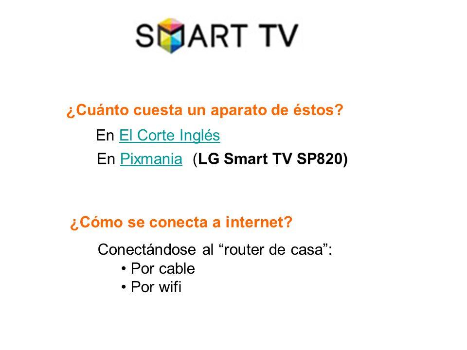 ¿Cuánto cuesta un aparato de éstos? En El Corte InglésEl Corte Inglés En Pixmania (LG Smart TV SP820)Pixmania ¿Cómo se conecta a internet? Conectándos