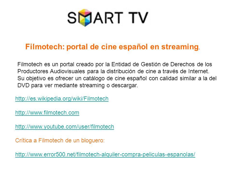 Filmotech: portal de cine español en streaming. http://es.wikipedia.org/wiki/Filmotech http://www.filmotech.com http://www.youtube.com/user/filmotech