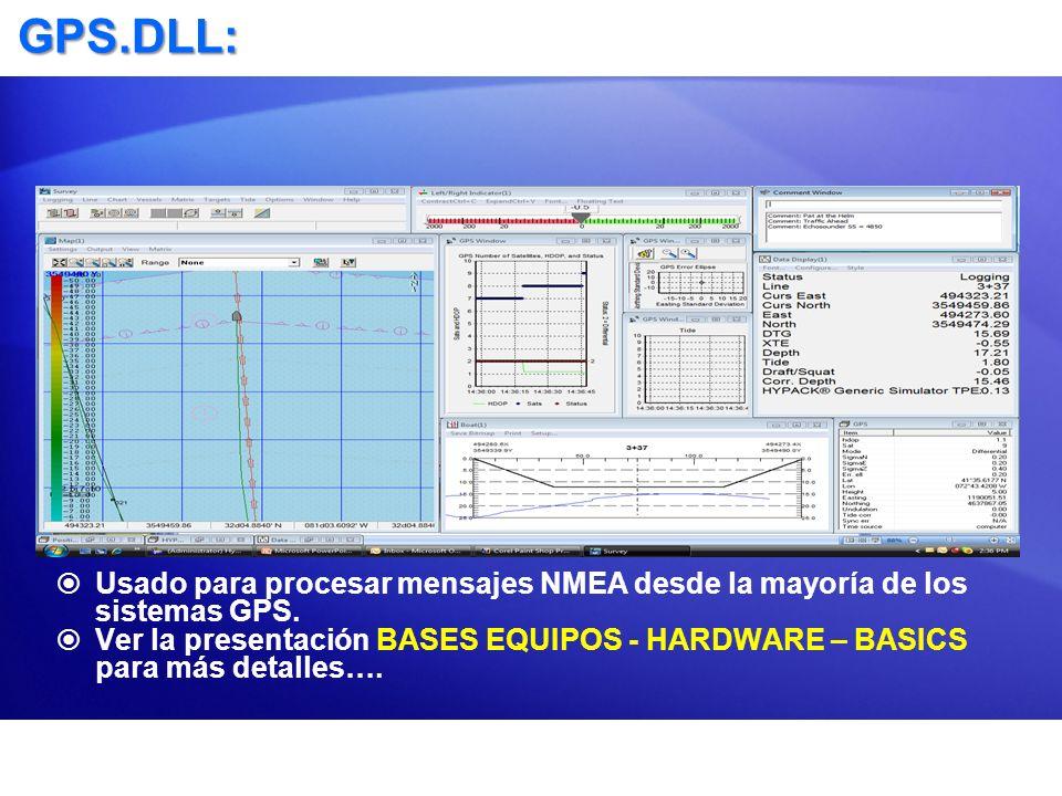 GPS.DLL: Usado para procesar mensajes NMEA desde la mayoría de los sistemas GPS. Ver la presentación BASES EQUIPOS - HARDWARE – BASICS para más detall