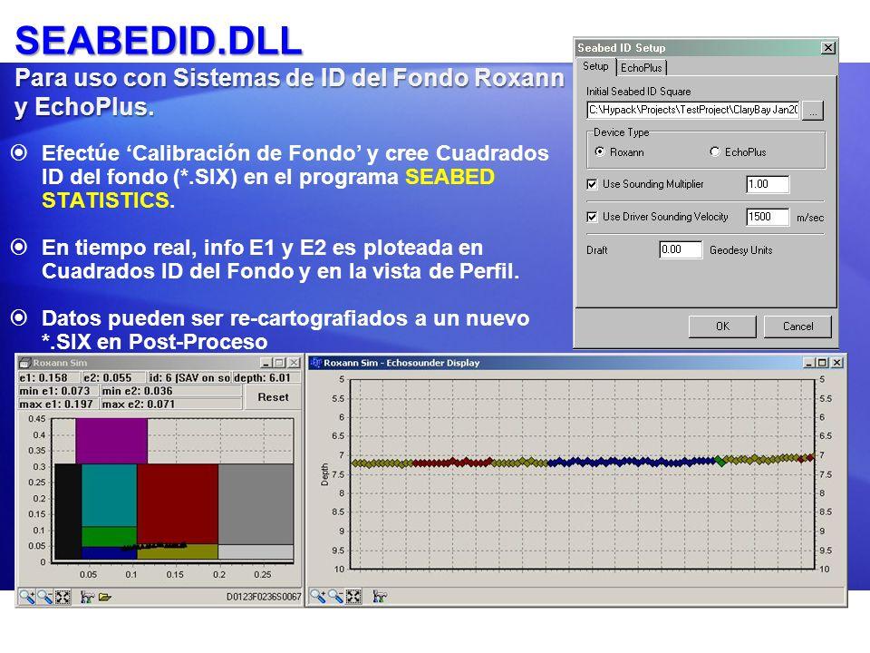 SEABEDID.DLL Para uso con Sistemas de ID del Fondo Roxann y EchoPlus. Efectúe Calibración de Fondo y cree Cuadrados ID del fondo (*.SIX) en el program