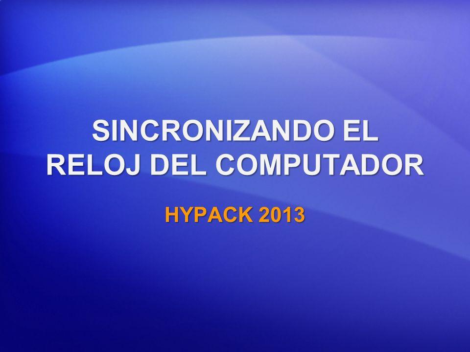 SINCRONIZANDO EL RELOJ DEL COMPUTADOR HYPACK 2013