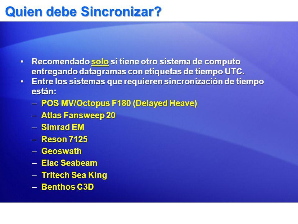 Quien debe Sincronizar? Recomendado solo si tiene otro sistema de computo entregando datagramas con etiquetas de tiempo UTC.Recomendado solo si tiene