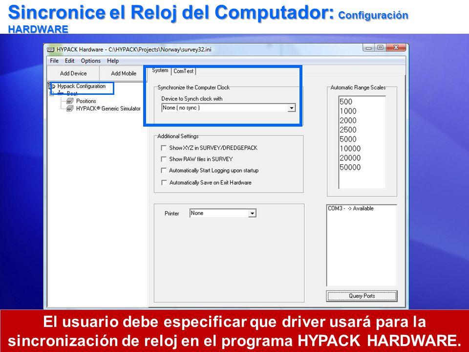 Sincronice el Reloj del Computador: Configuración HARDWARE El usuario debe especificar que driver usará para la sincronización de reloj en el programa