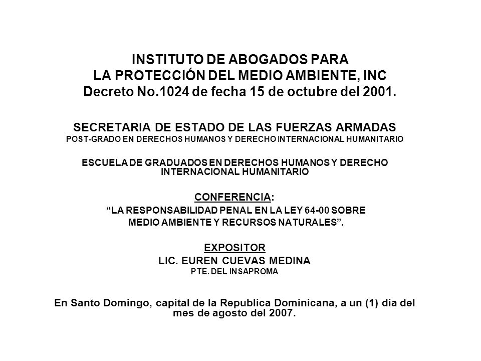 INSTITUTO DE ABOGADOS PARA LA PROTECCIÓN DEL MEDIO AMBIENTE, INC Decreto No.1024 de fecha 15 de octubre del 2001.