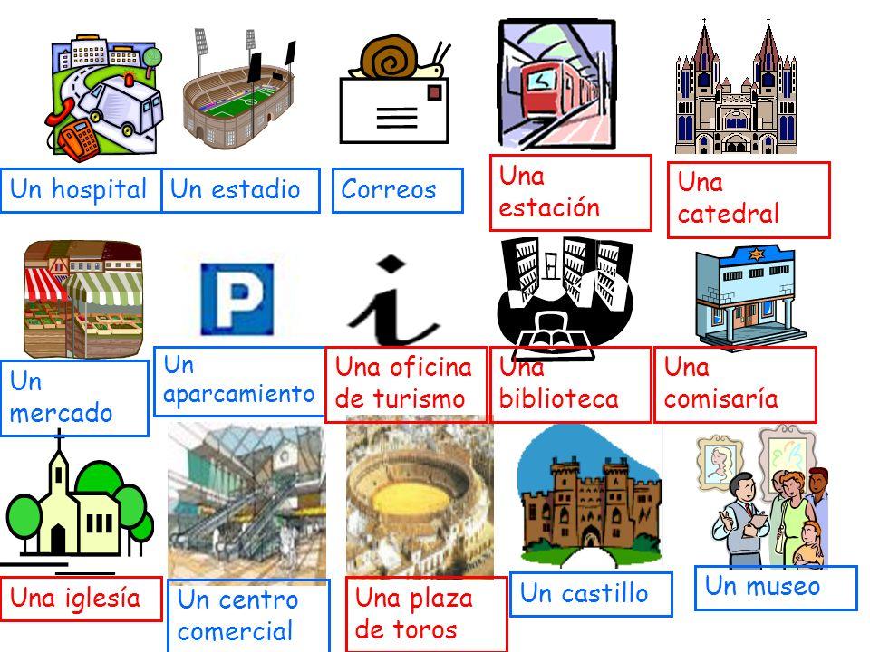Un hospitalUn estadioCorreos Un mercado Un aparcamiento Un centro comercial Un castillo Un museo Una oficina de turismo Una estación Una catedral Una biblioteca Una comisaría Una iglesíaUna plaza de toros