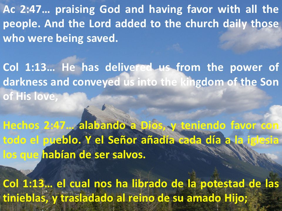 Ac 2:47… praising God and having favor with all the people.
