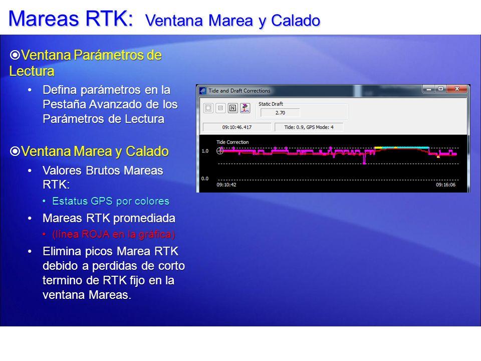 Mareas RTK: Ventana Marea y Calado Ventana Parámetros de Lectura Ventana Parámetros de Lectura Defina parámetros en la Pestaña Avanzado de los Parámet