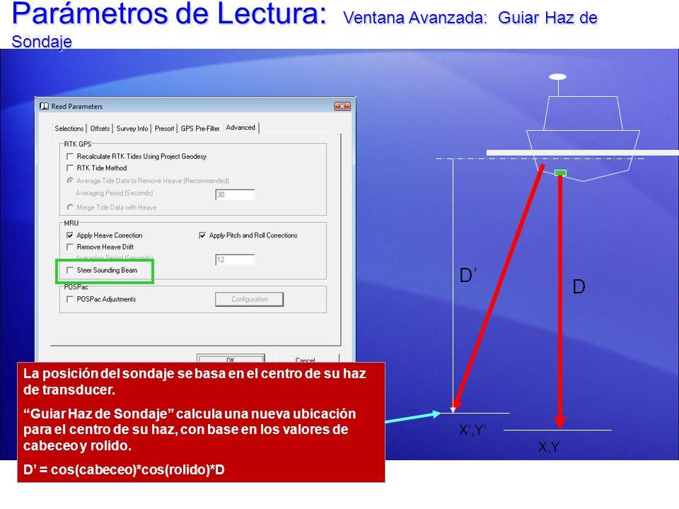 Parámetros de Lectura: Ventana Avanzada: Guiar Haz de Sondaje D D X,Y La posición del sondaje se basa en el centro de su haz de transducer. Guiar Haz