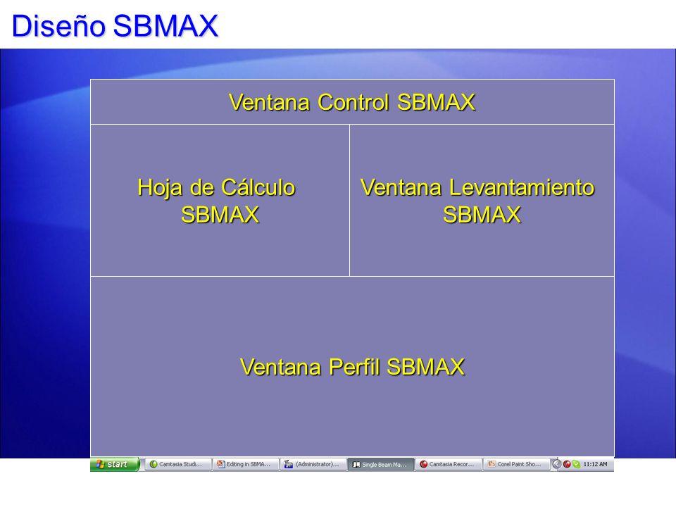 Diseño SBMAX Ventana Control SBMAX Hoja de Cálculo SBMAX Ventana Levantamiento SBMAX Ventana Perfil SBMAX