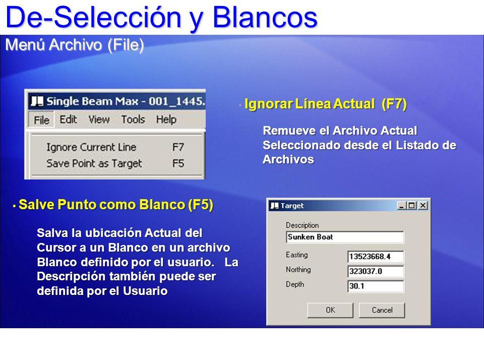 De-Selección y Blancos Menú Archivo (File) Ignorar Línea Actual (F7) Remueve el Archivo Actual Seleccionado desde el Listado de Archivos Salve Punto c