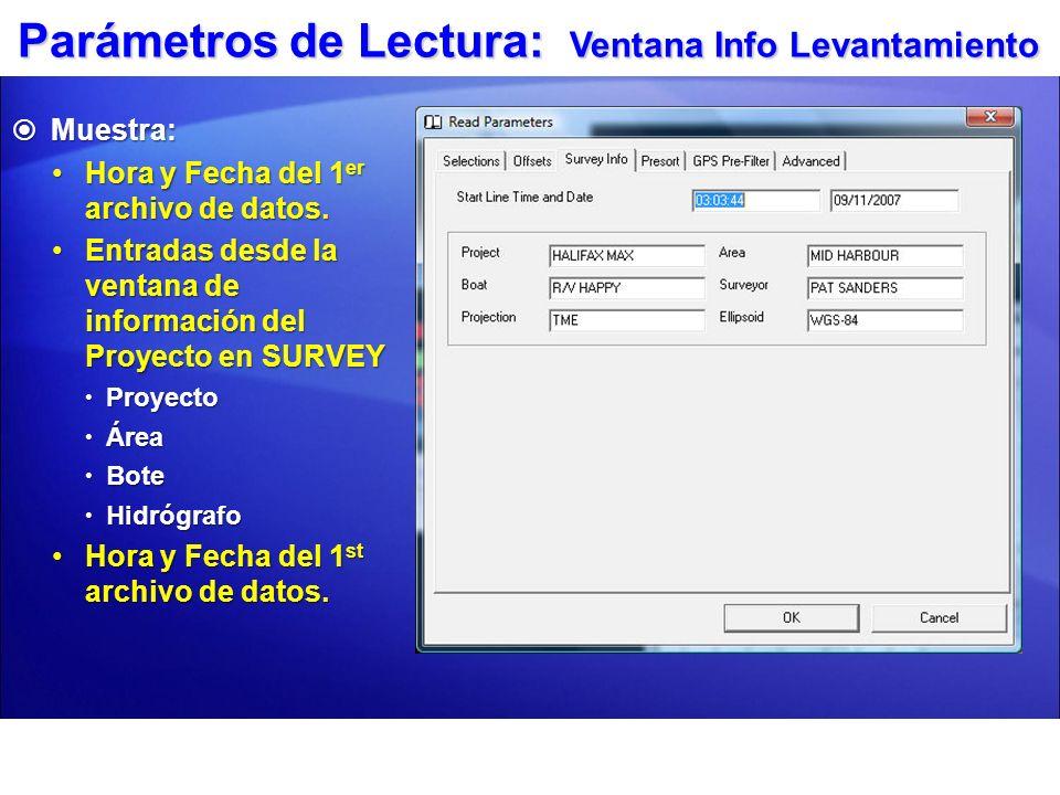 Parámetros de Lectura: Ventana Info Levantamiento Muestra: Muestra: Hora y Fecha del 1 er archivo de datos.Hora y Fecha del 1 er archivo de datos. Ent