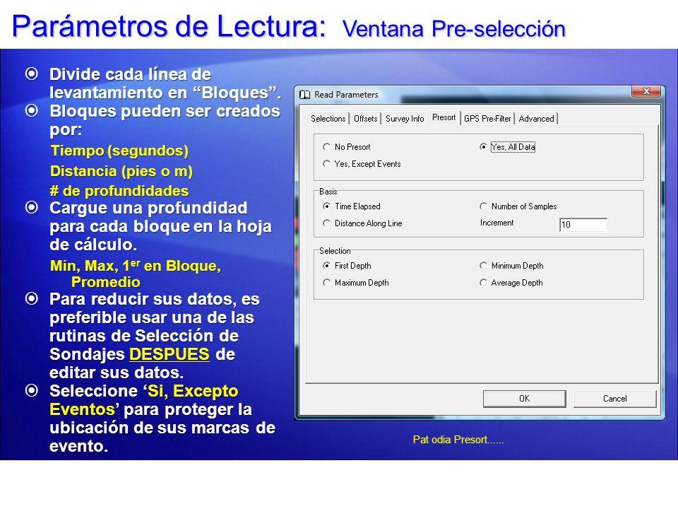 Parámetros de Lectura: Ventana Pre-filtrado GPS Usado para pre-filtrar posiciones y/o Mareas RTK.