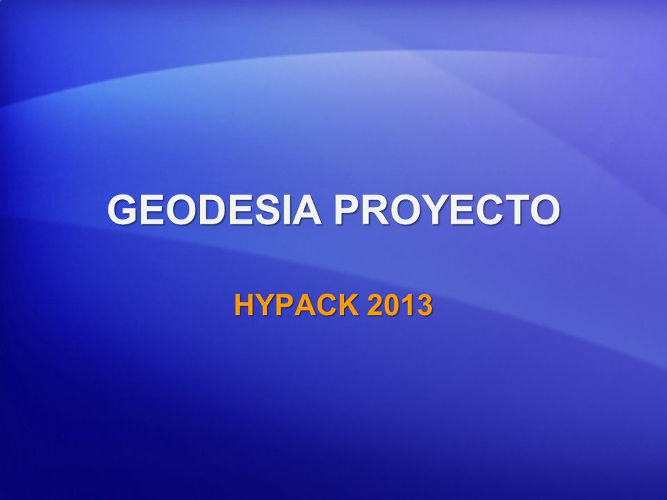 GEODESIA PROYECTO HYPACK 2013