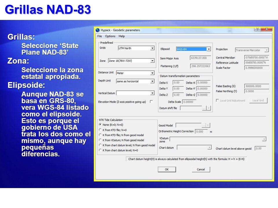 Grillas NAD-83 Grillas: Seleccione State Plane NAD-83 Zona: Seleccione la zona estatal apropiada. Elipsoide: Aunque NAD-83 se basa en GRS-80, vera WGS