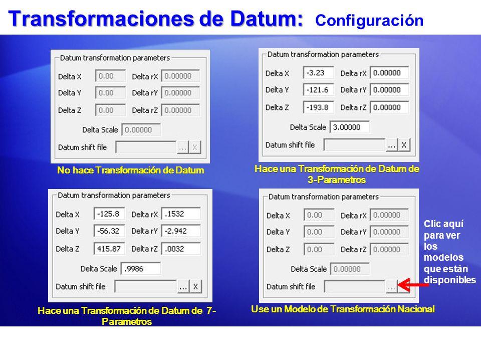 Transformaciones de Datum: Transformaciones de Datum: Configuración No hace Transformación de Datum Hace una Transformación de Datum de 3-Parametros H