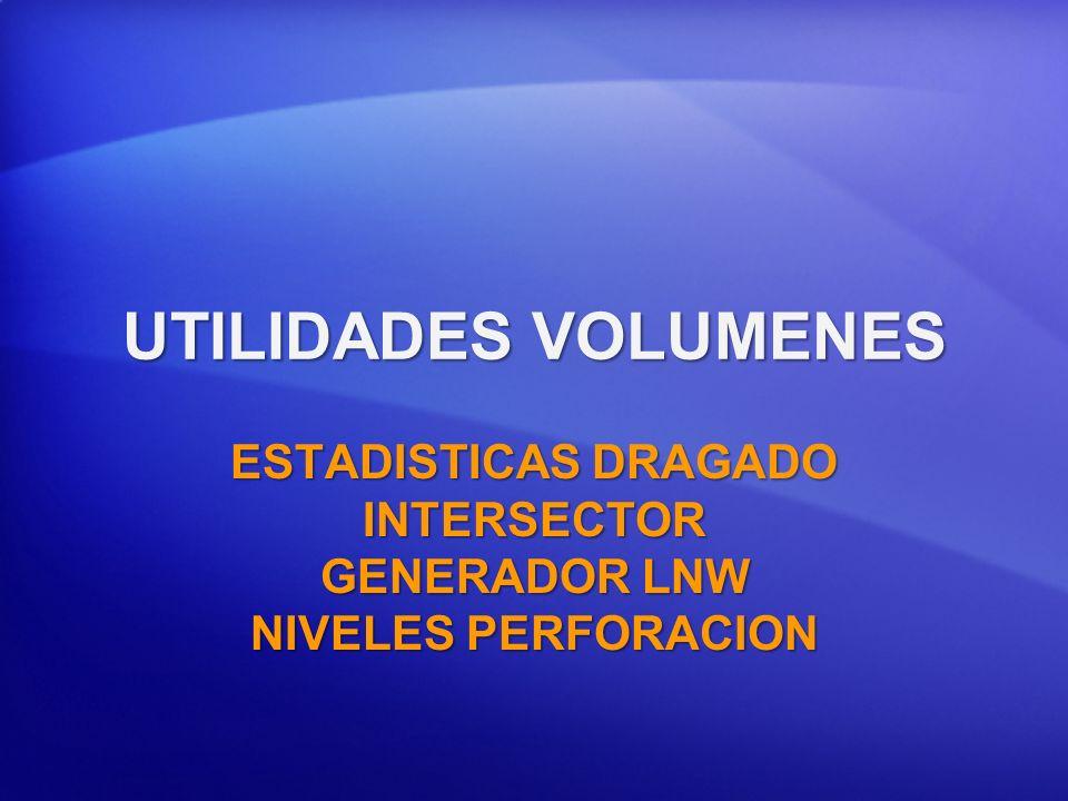 UTILIDADES VOLUMENES ESTADISTICAS DRAGADO INTERSECTOR GENERADOR LNW NIVELES PERFORACION