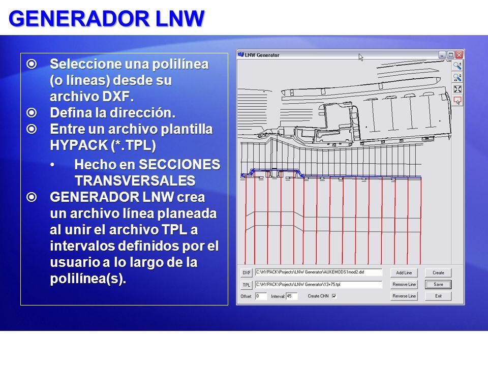 GENERADOR LNW Seleccione una polilínea (o líneas) desde su archivo DXF. Seleccione una polilínea (o líneas) desde su archivo DXF. Defina la dirección.