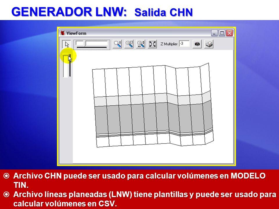 GENERADOR LNW: Salida CHN Archivo CHN puede ser usado para calcular volúmenes en MODELO TIN. Archivo CHN puede ser usado para calcular volúmenes en MO