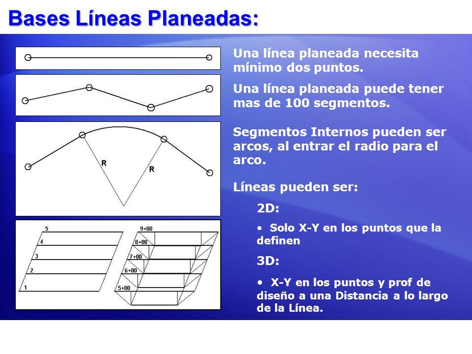 Bases Líneas Planeadas: Una línea planeada necesita mínimo dos puntos. Una línea planeada puede tener mas de 100 segmentos. Segmentos Internos pueden