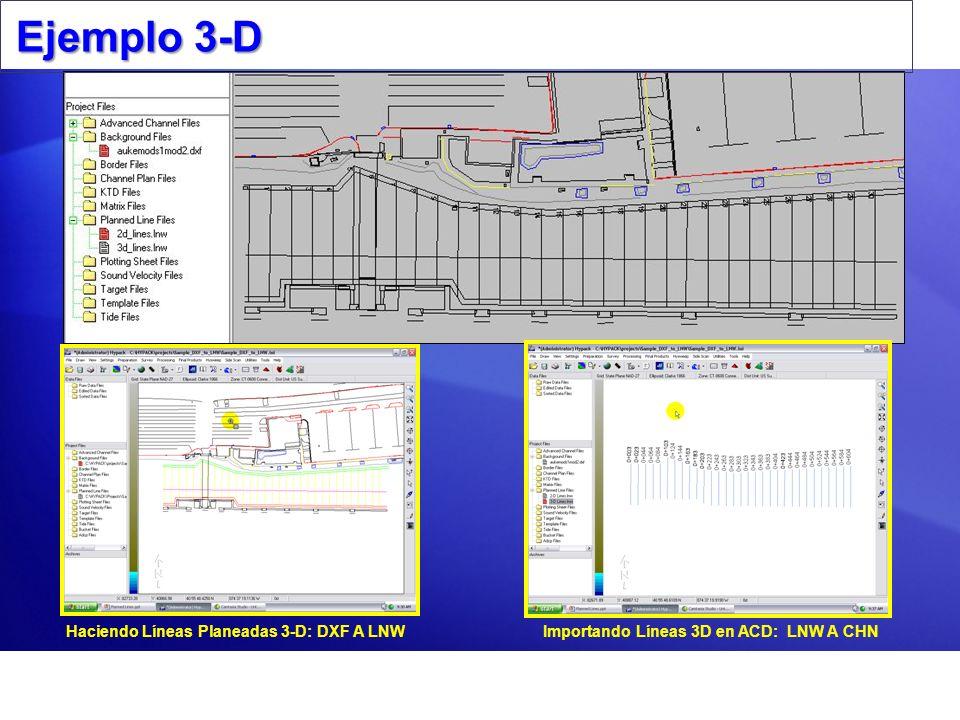 Ejemplo 3-D Haciendo Líneas Planeadas 3-D: DXF A LNWImportando Líneas 3D en ACD: LNW A CHN