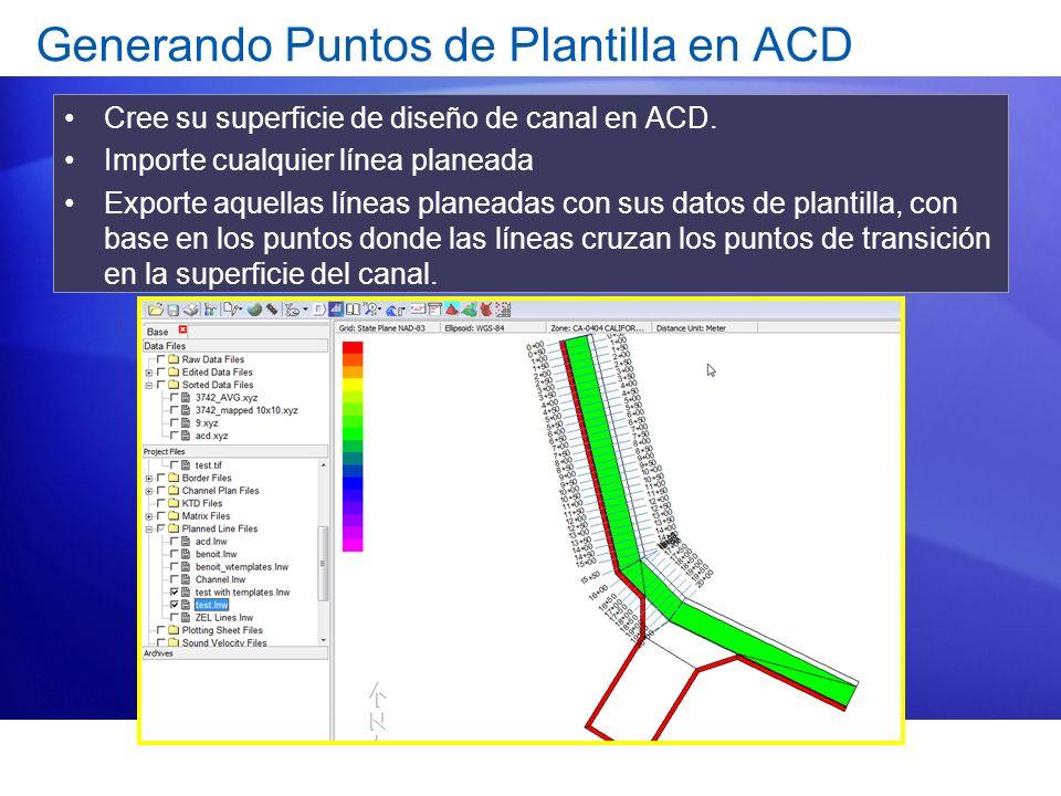 Generando Puntos de Plantilla en ACD Cree su superficie de diseño de canal en ACD. Importe cualquier línea planeada Exporte aquellas líneas planeadas