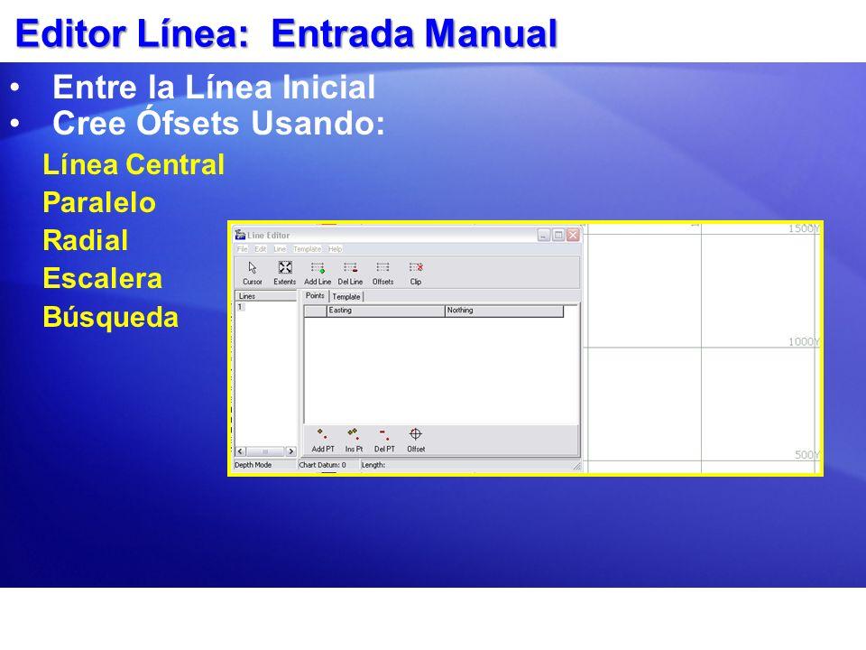 Editor Línea: Entrada Manual Entre la Línea Inicial Cree Ófsets Usando: Línea Central Paralelo Radial Escalera Búsqueda