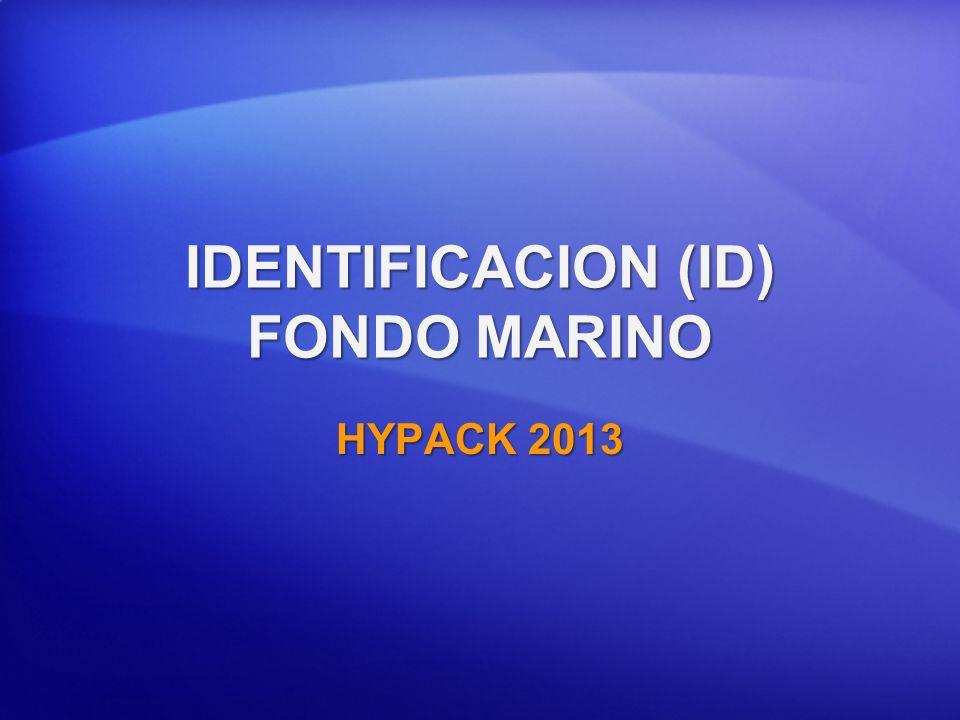 IDENTIFICACION (ID) FONDO MARINO HYPACK 2013