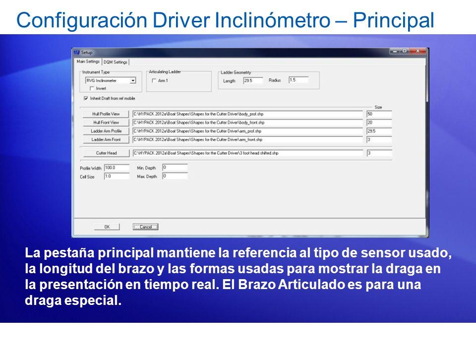 Configuración Driver Inclinómetro – Principal La pestaña principal mantiene la referencia al tipo de sensor usado, la longitud del brazo y las formas