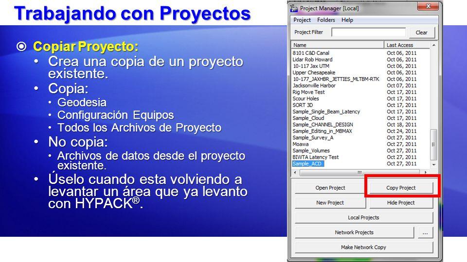 Trabajando con Proyectos Copiar Proyecto: Copiar Proyecto: Crea una copia de un proyecto existente.Crea una copia de un proyecto existente. Copia:Copi