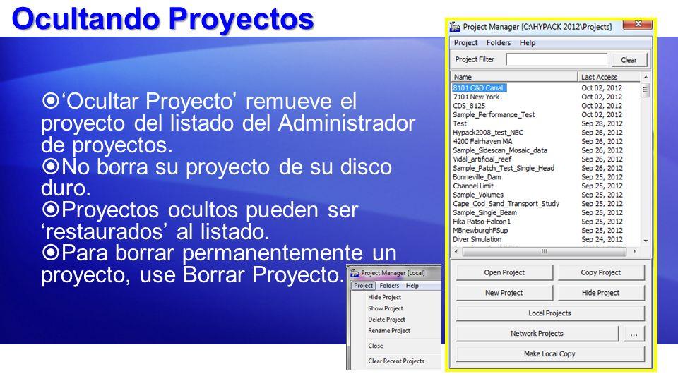 Ocultando Proyectos Ocultar Proyecto remueve el proyecto del listado del Administrador de proyectos. No borra su proyecto de su disco duro. Proyectos