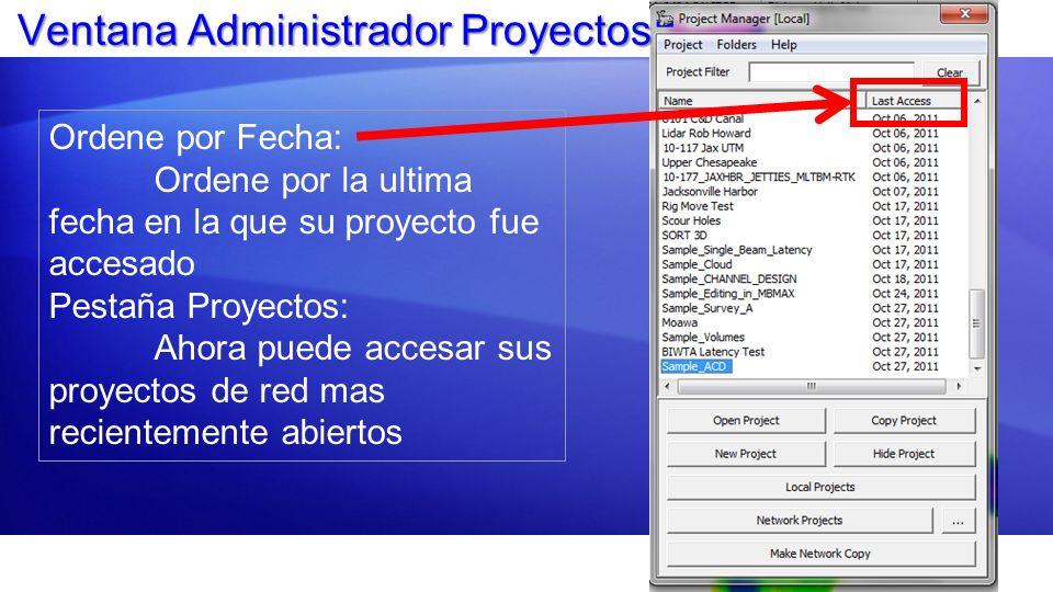 Ventana Administrador Proyectos Ordene por Fecha: Ordene por la ultima fecha en la que su proyecto fue accesado Pestaña Proyectos: Ahora puede accesar