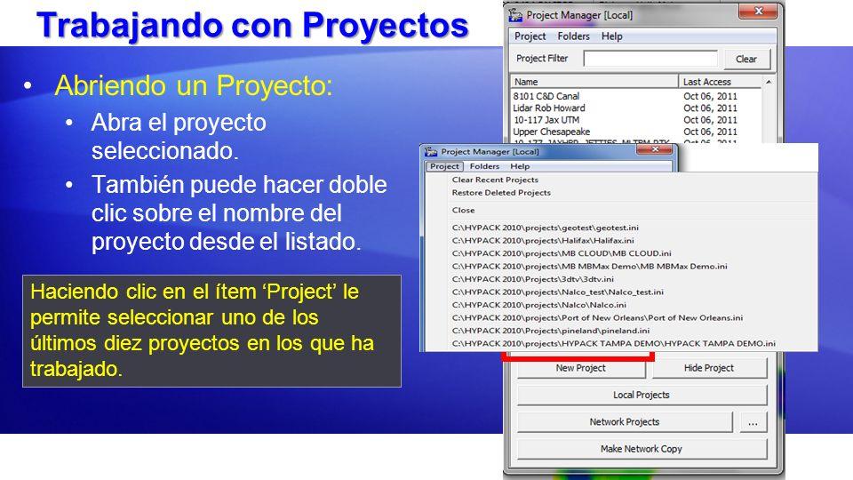Trabajando con Proyectos Abriendo un Proyecto: Abra el proyecto seleccionado. También puede hacer doble clic sobre el nombre del proyecto desde el lis
