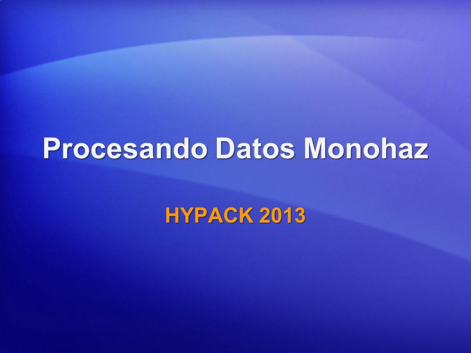Procesando Datos Monohaz HYPACK 2013