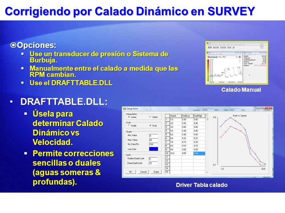 Corrigiendo por Calado Dinámico en SURVEY Opciones: Opciones: Use un transducer de presión o Sistema de Burbuja. Use un transducer de presión o Sistem